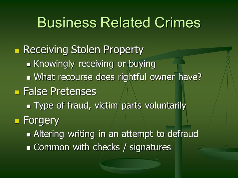 Business Related Crimes Receiving Stolen Property Receiving Stolen Property Knowingly receiving or buying Knowingly receiving or buying What recourse does rightful owner have.