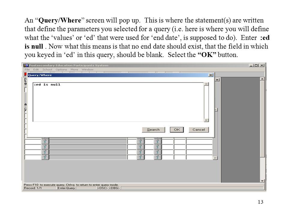 13 An Query/Where screen will pop up.