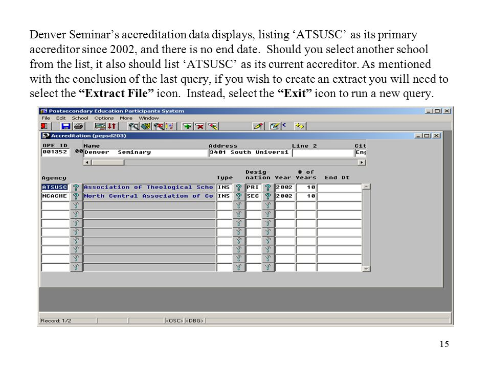 15 Denver Seminar's accreditation data displays, listing 'ATSUSC' as its primary accreditor since 2002, and there is no end date. Should you select an