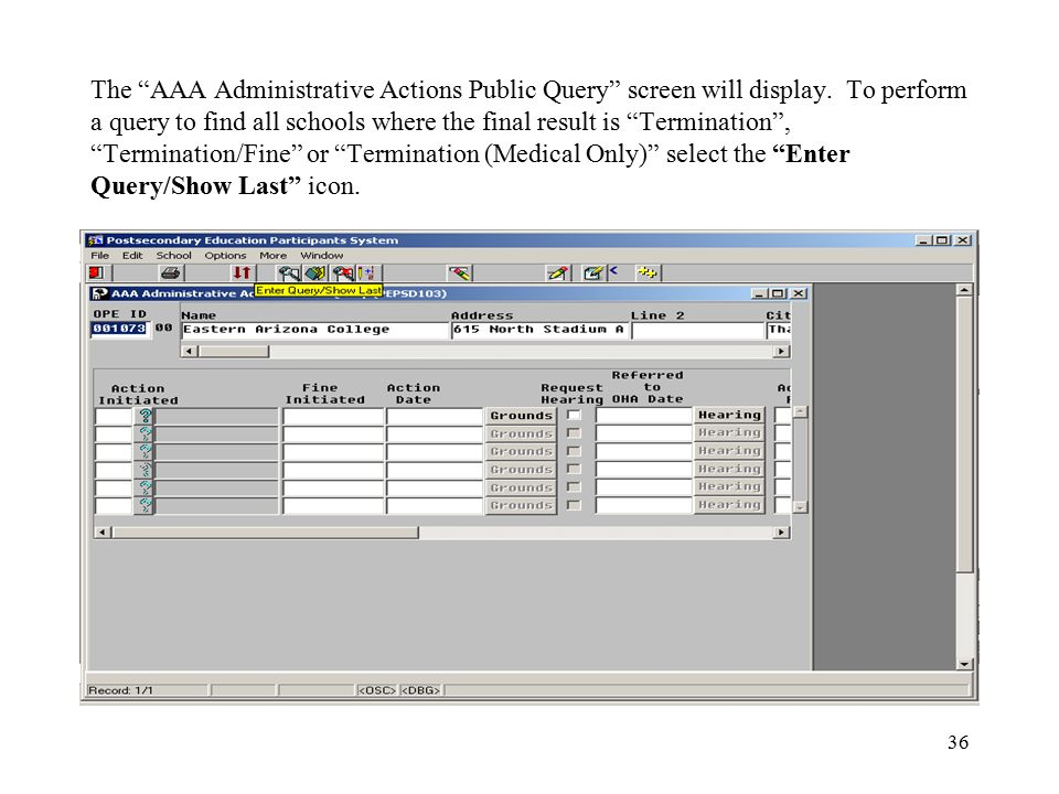 """36 The """"AAA Administrative Actions Public Query"""" screen will display. To perform a query to find all schools where the final result is """"Termination"""","""