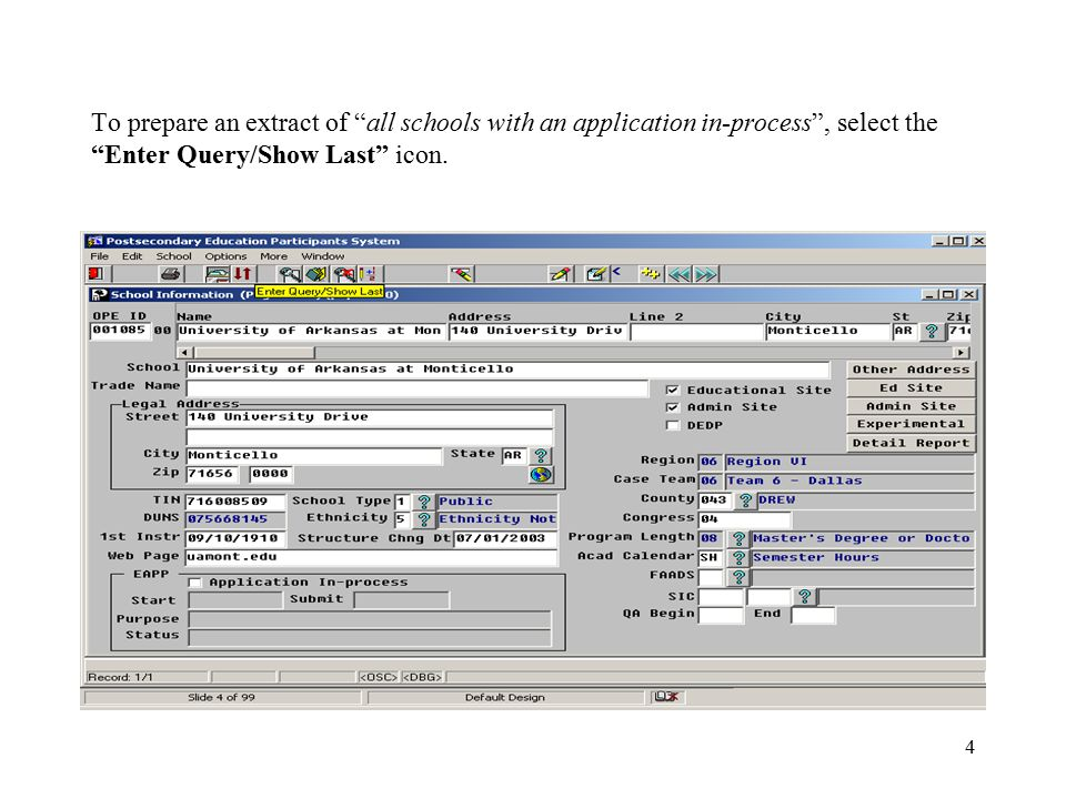 4 To prepare an extract of all schools with an application in-process , select the Enter Query/Show Last icon.