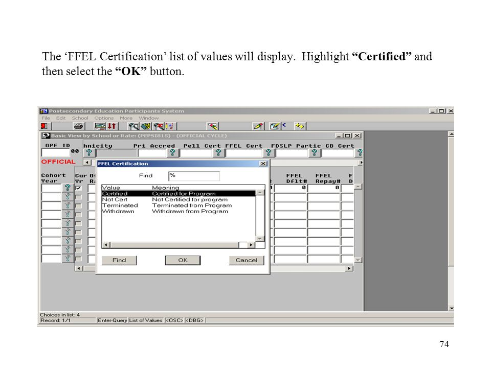 """74 The 'FFEL Certification' list of values will display. Highlight """"Certified"""" and then select the """"OK"""" button."""