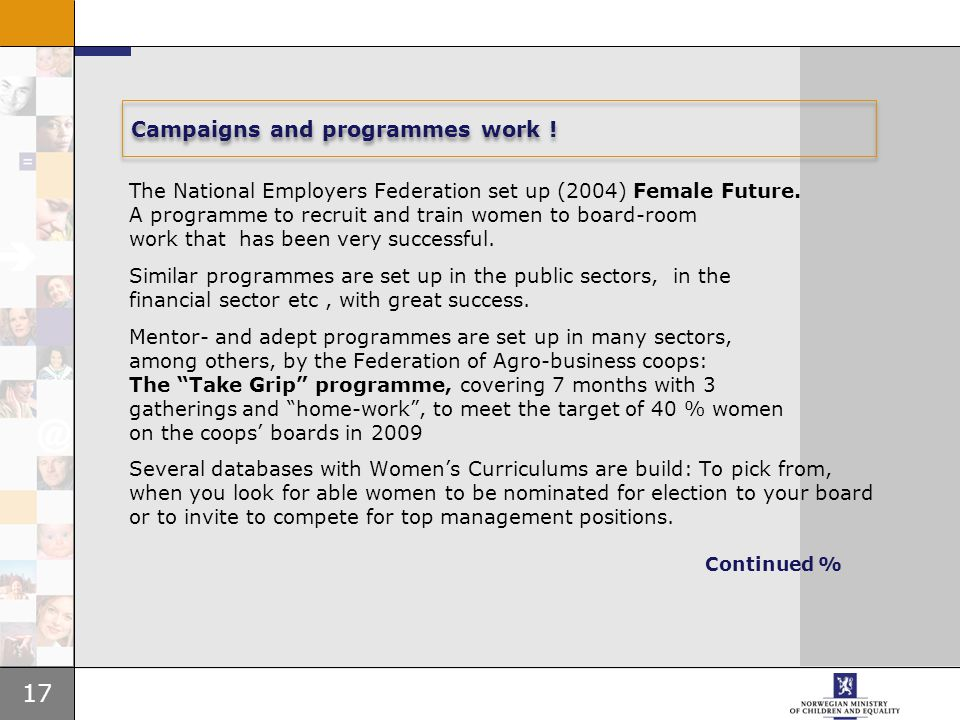 17 Campaigns and programmes work . The National Employers Federation set up (2004) Female Future.