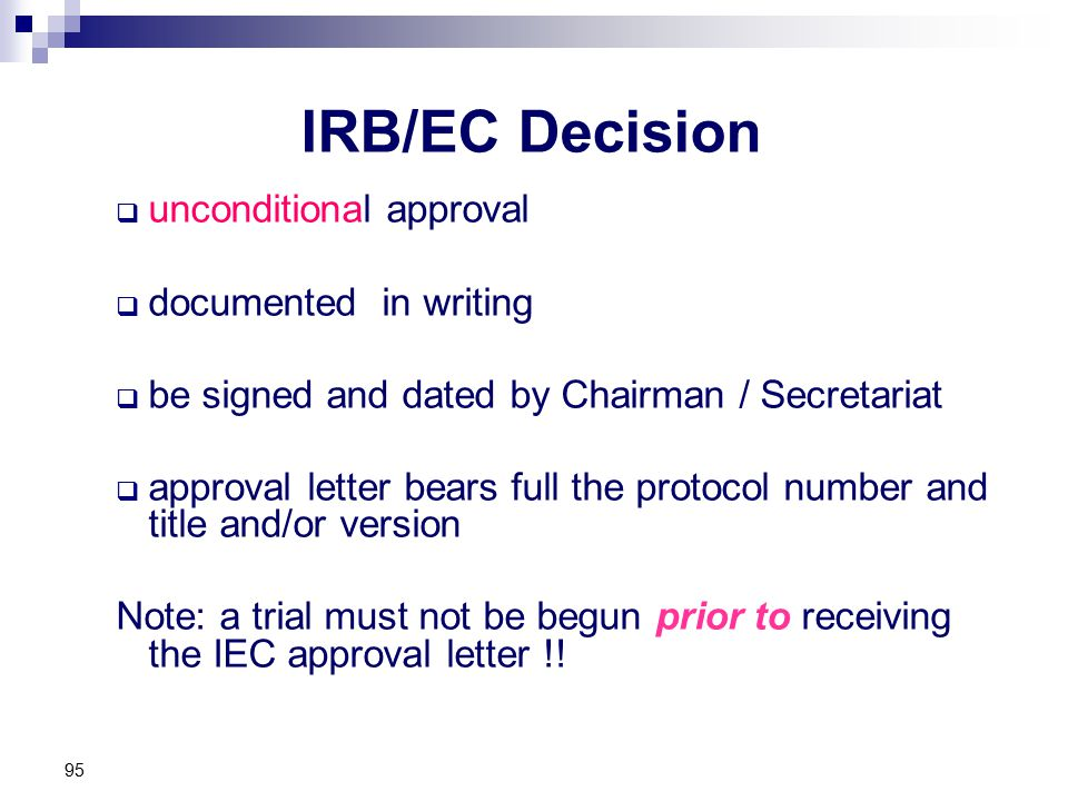 IRB/EC Decision  unconditional approval  documented in writing  be signed and dated by Chairman / Secretariat  approval letter bears full the prot