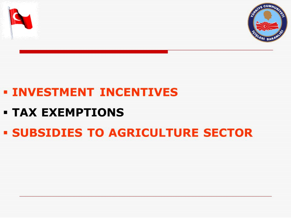  INVESTMENT INCENTIVES  TAX EXEMPTIONS  SUBSIDIES TO AGRICULTURE SECTOR