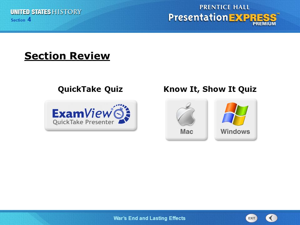 Chapter 25 Section 1 Section 4 War's End and Lasting Effects Section Review Know It, Show It Quiz QuickTake Quiz