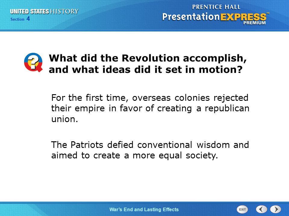 Chapter 25 Section 1 War's End and Lasting Effects Section 4 What did the Revolution accomplish, and what ideas did it set in motion? For the first ti