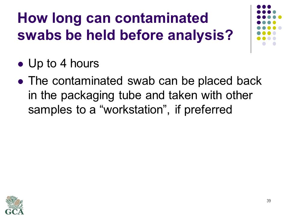 How long can contaminated swabs be held before analysis.