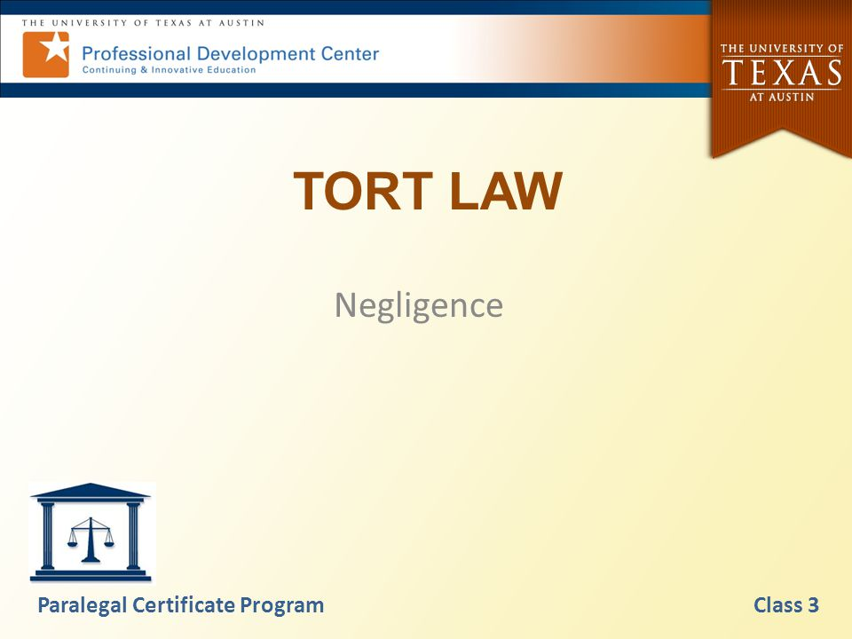 TORT LAW Negligence Paralegal Certificate Program Class 3