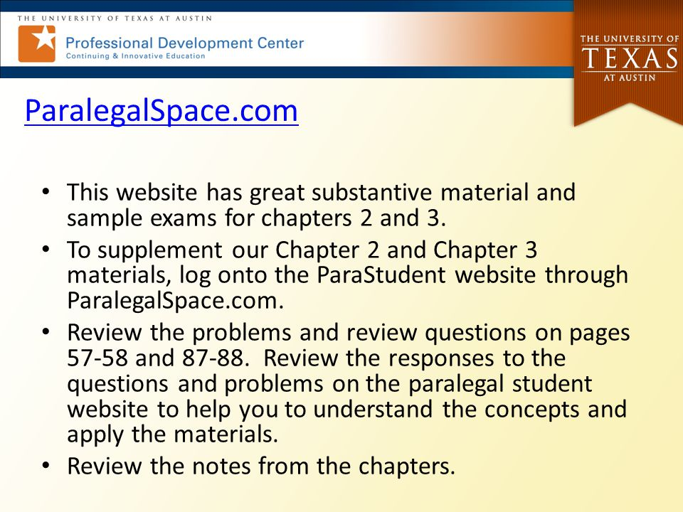 ParalegalSpace.com This website has great substantive material and sample exams for chapters 2 and 3.