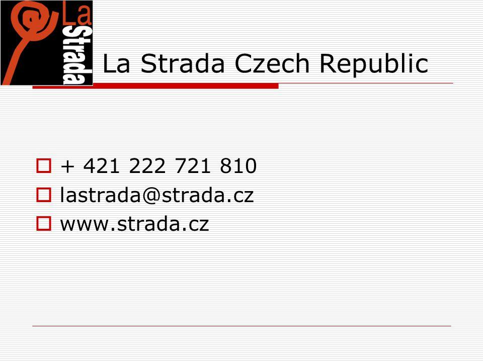 La Strada Czech Republic  + 421 222 721 810  lastrada@strada.cz  www.strada.cz