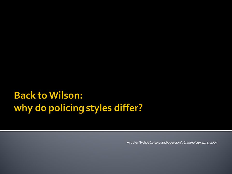"""Article: """"Police Culture and Coercion"""", Criminology, 41:4, 2003"""