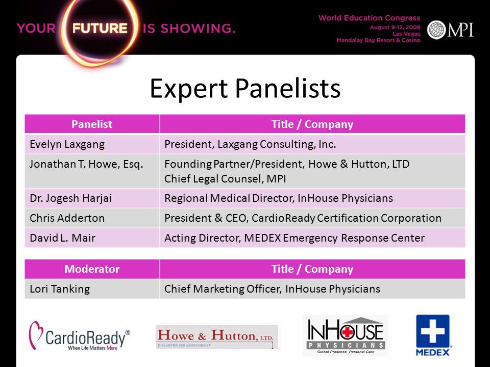 Expert Panelists PanelistTitle / Company Evelyn LaxgangPresident, Laxgang Consulting, Inc.