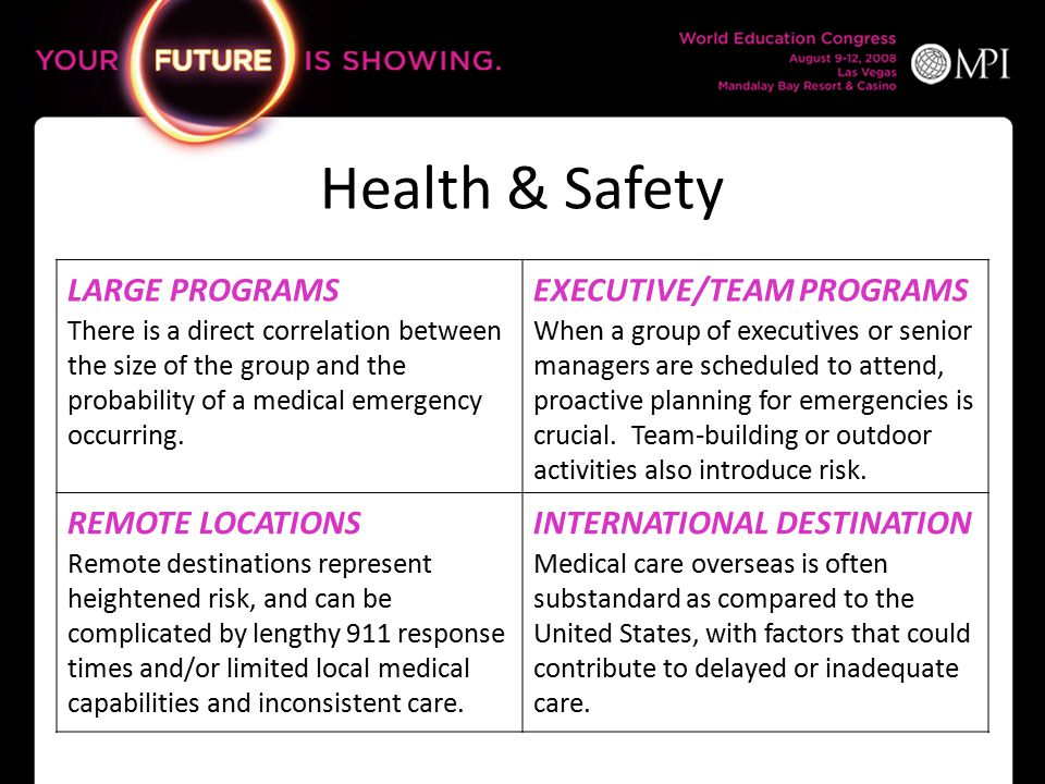 Health & Safety LARGE PROGRAMS There is a direct correlation between the size of the group and the probability of a medical emergency occurring.