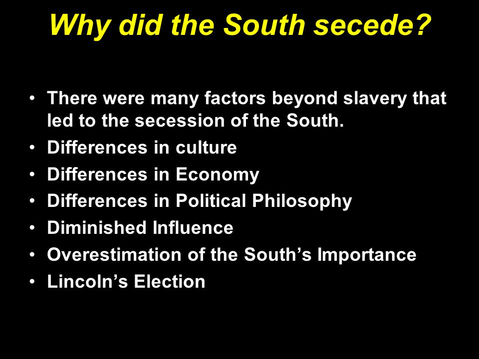 Why did the South secede.
