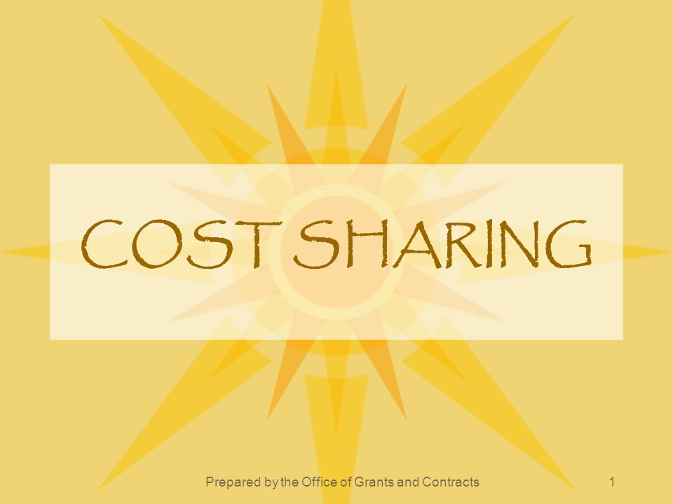 Prepared by the Office of Grants and Contracts1 COST SHARING