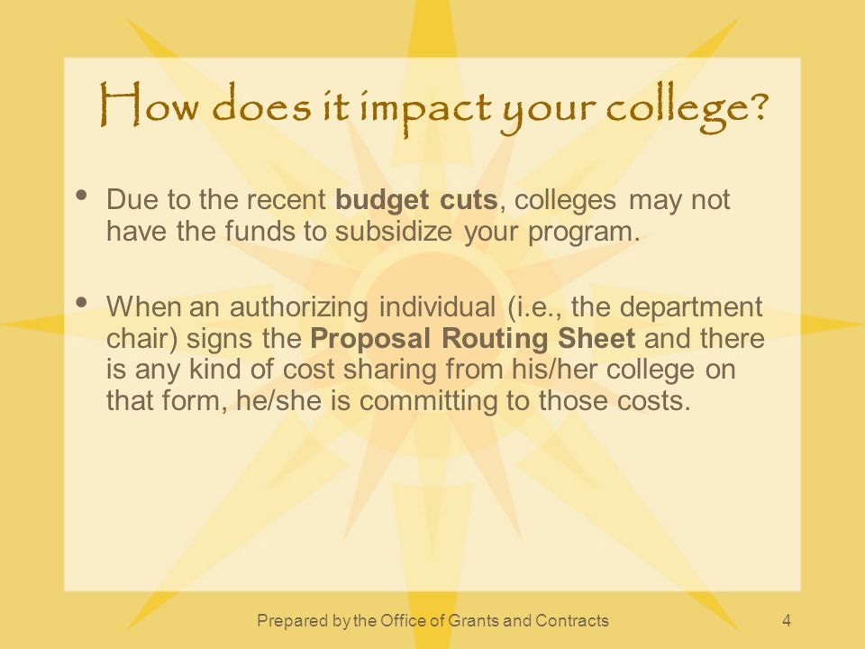Prepared by the Office of Grants and Contracts4 How does it impact your college.