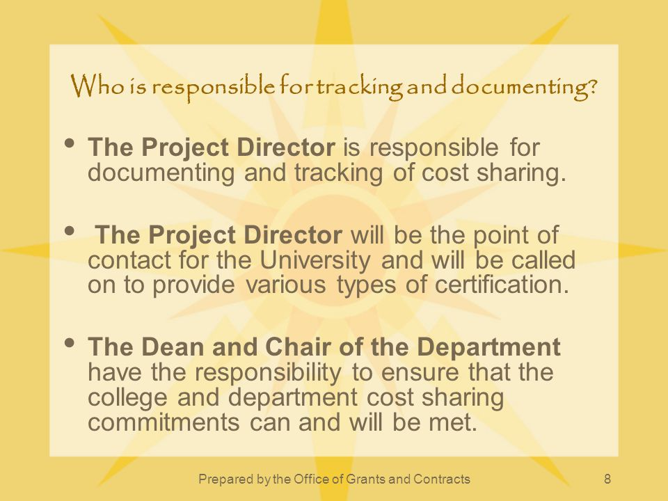 Prepared by the Office of Grants and Contracts9 How is cost sharing documented.