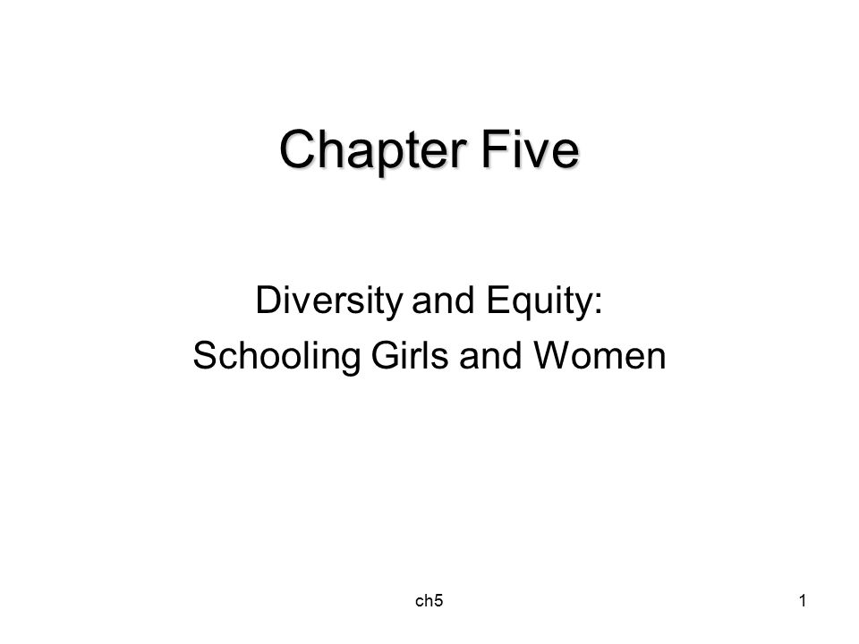 ch51 Chapter Five Diversity and Equity: Schooling Girls and Women