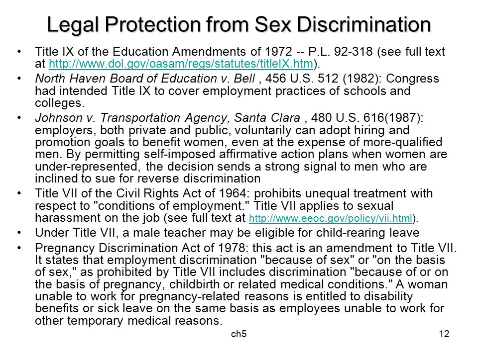ch512 Legal Protection from Sex Discrimination Title IX of the Education Amendments of 1972 -- P.L. 92-318 (see full text at http://www.dol.gov/oasam/