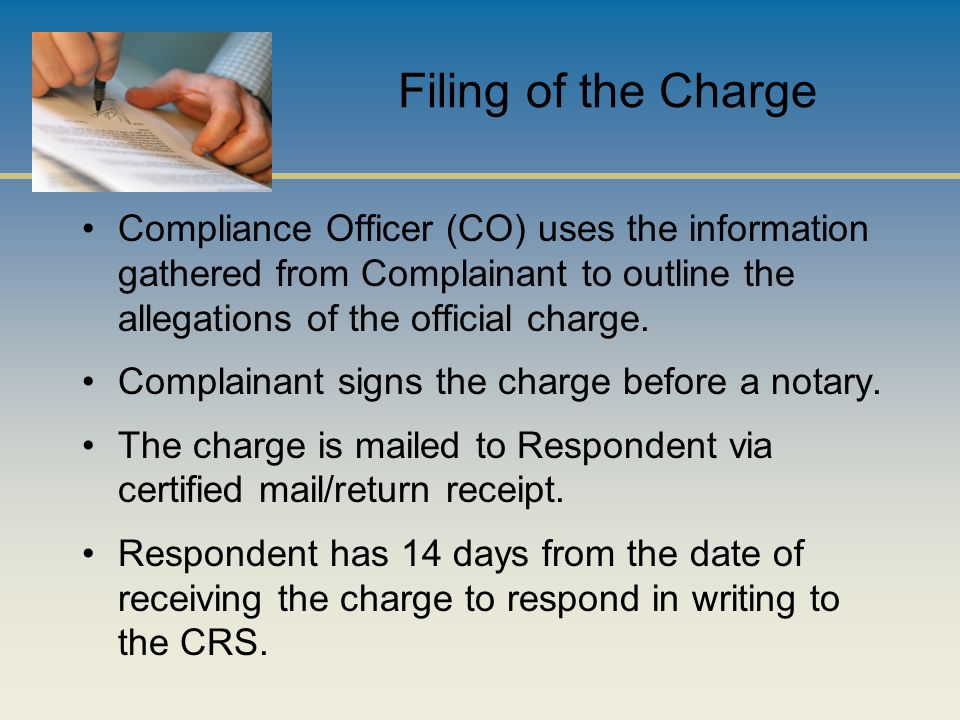 Filing of the Charge Compliance Officer (CO) uses the information gathered from Complainant to outline the allegations of the official charge.