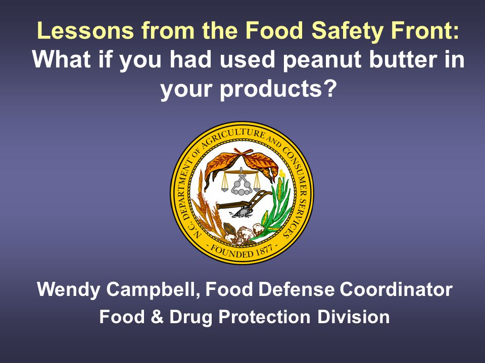 Lessons from the Food Safety Front: What if you had used peanut butter in your products.