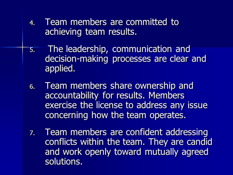 4. Team members are committed to achieving team results.