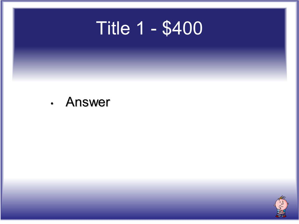 Answer Answer Title 1 - $400