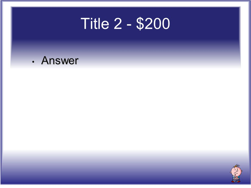 Answer Answer Title 2 - $200