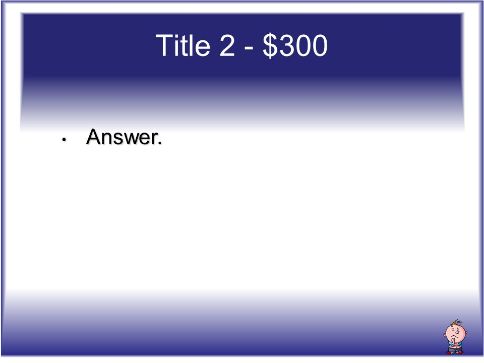 Answer. Answer. Title 2 - $300