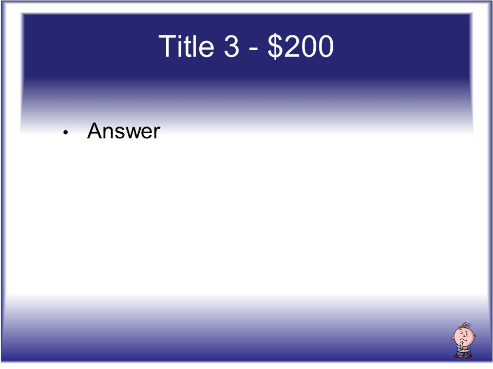 Title 3 - $200 Answer