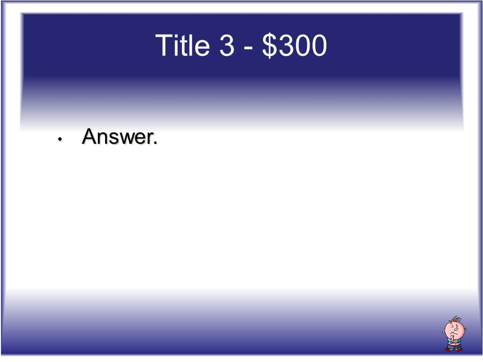 Answer. Answer. Title 3 - $300