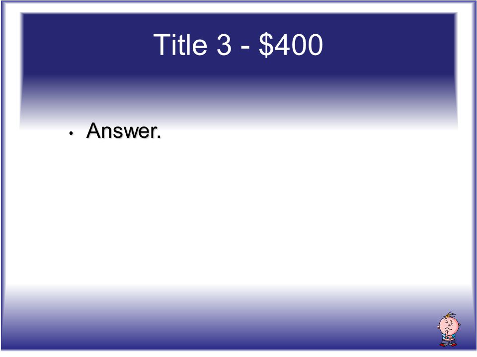 Answer. Answer. Title 3 - $400