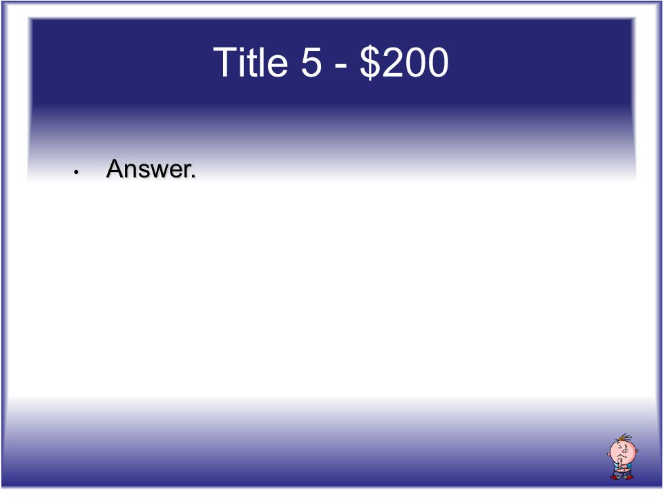 Title 5 - $200 Answer. Answer.