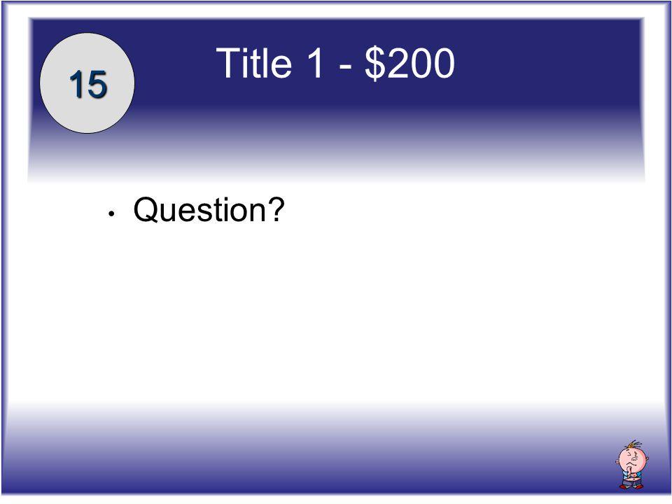 Answer Answer Title 2 - $200