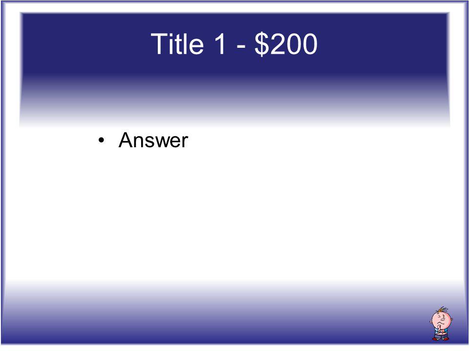 Title 1 - $300 Question? 15