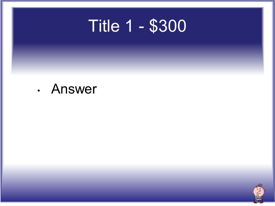 Title 1 - $400 Question? 15