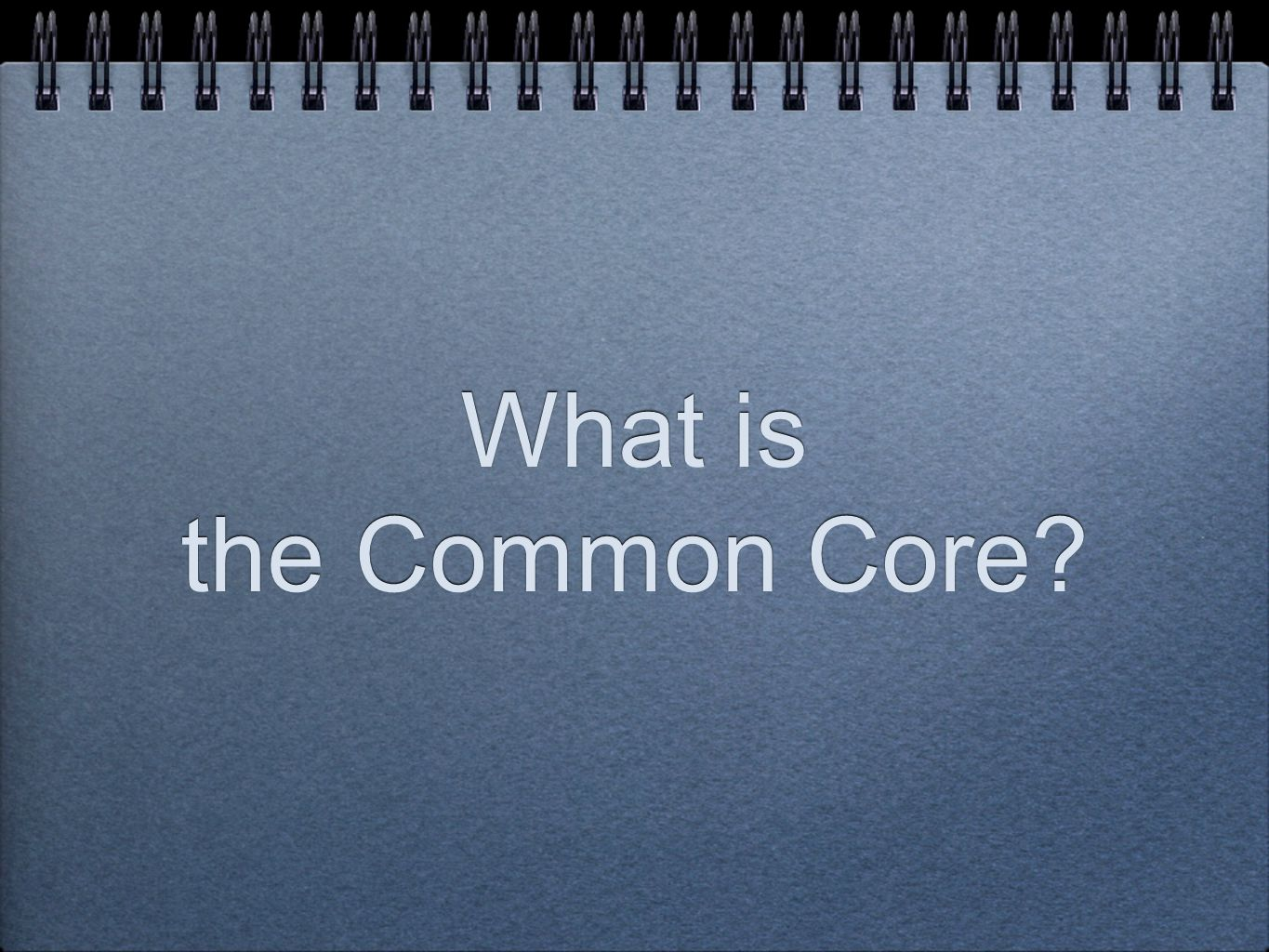 What is the Common Core?