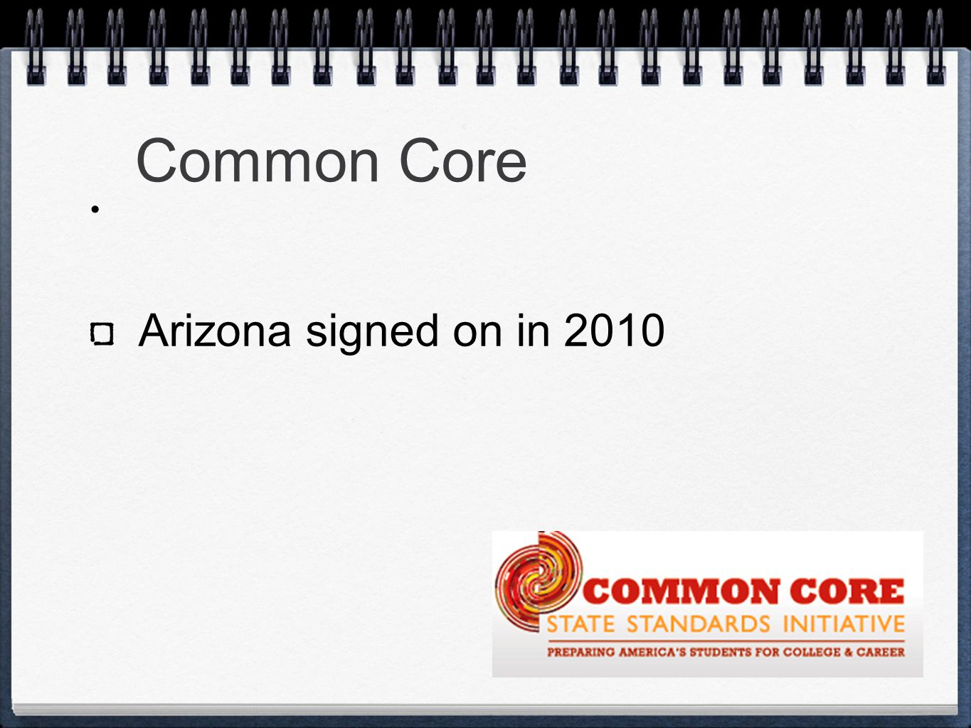 Common Core Arizona signed on in 2010