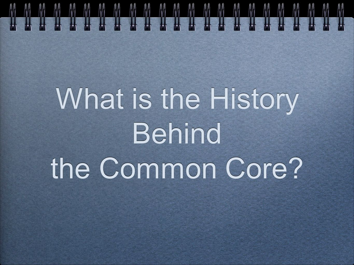 What is the History Behind the Common Core?