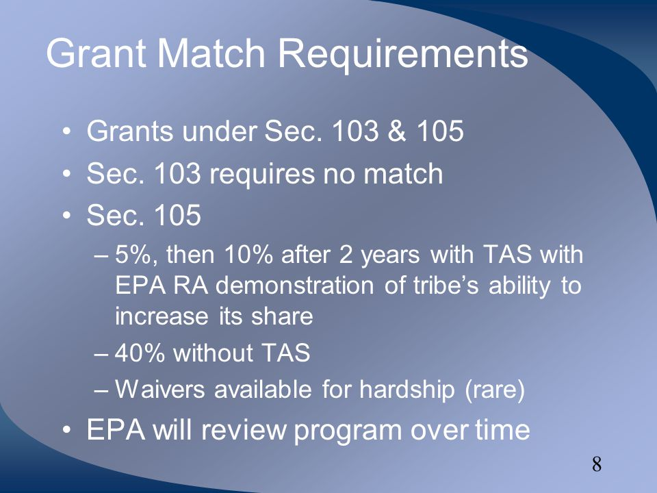 8 Grant Match Requirements Grants under Sec. 103 & 105 Sec.