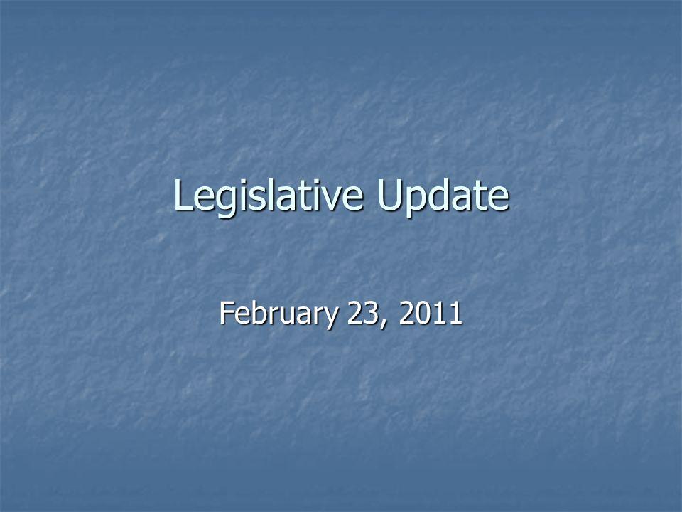 Legislative Update February 23, 2011