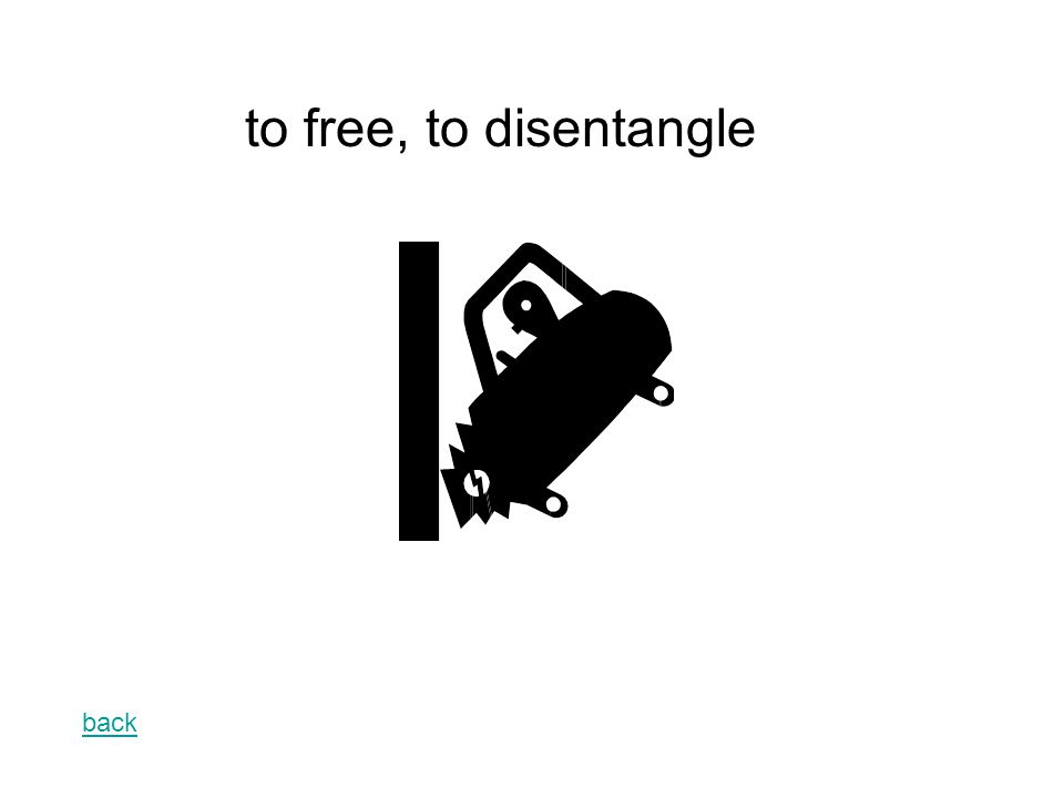 back to free, to disentangle