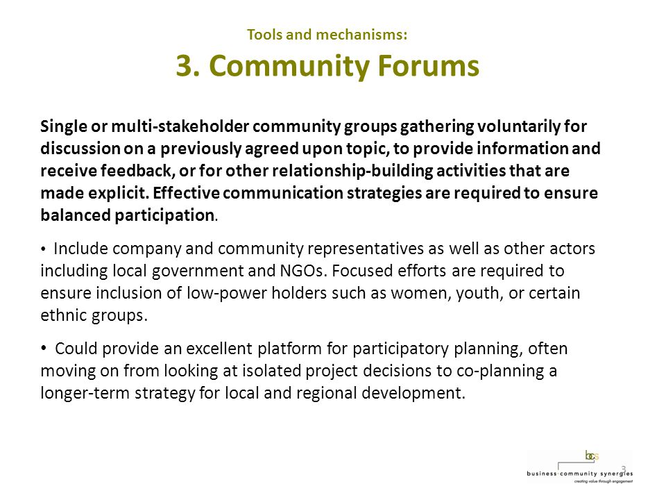 3 Single or multi-stakeholder community groups gathering voluntarily for discussion on a previously agreed upon topic, to provide information and receive feedback, or for other relationship-building activities that are made explicit.