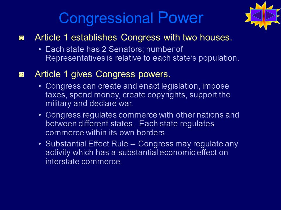 Congressional Power ◙ Article 1 establishes Congress with two houses.