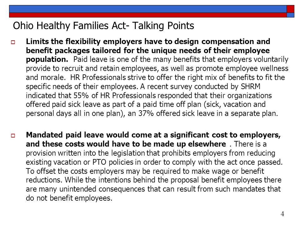 Ohio Healthy Families Act- Talking Points  Limits the flexibility employers have to design compensation and benefit packages tailored for the unique needs of their employee population.