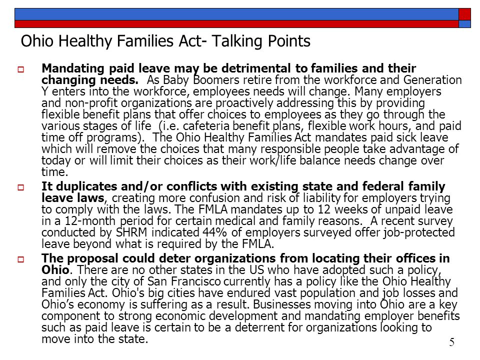 Ohio Healthy Families Act- Talking Points  Mandating paid leave may be detrimental to families and their changing needs.