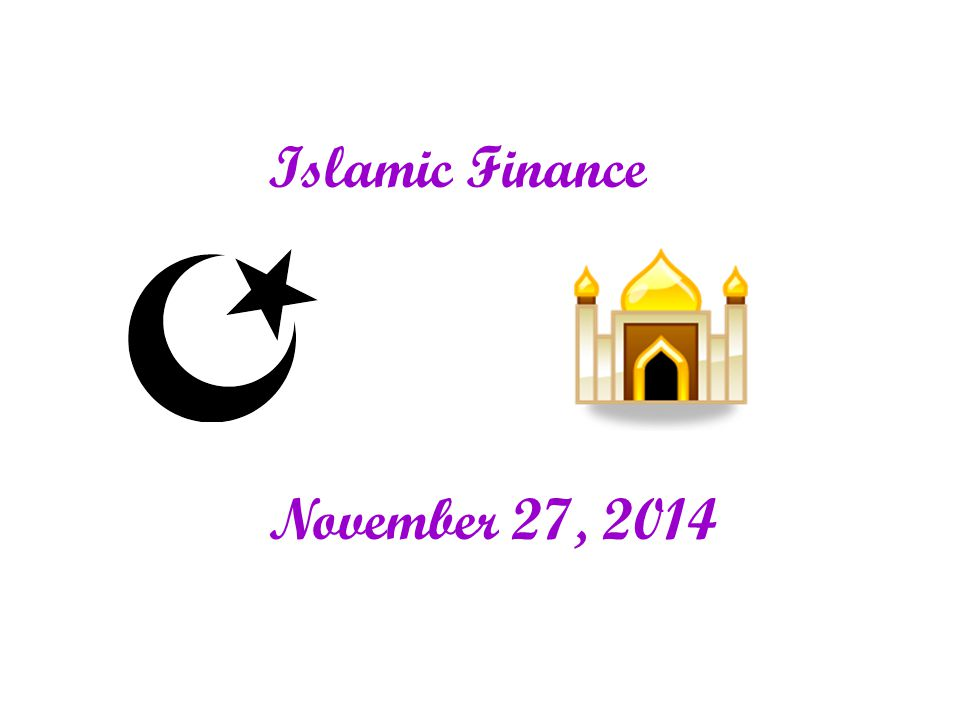 Islamic Finance November 27, 2014
