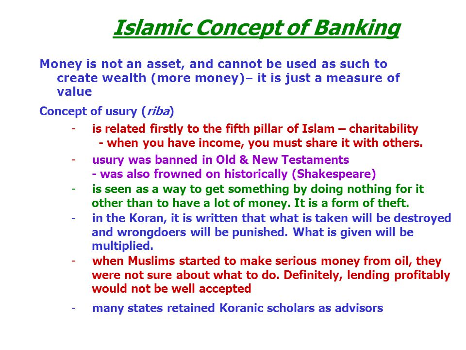 Islamic Concept of Banking Concept of usury (riba) - is related firstly to the fifth pillar of Islam – charitability - when you have income, you must share it with others.
