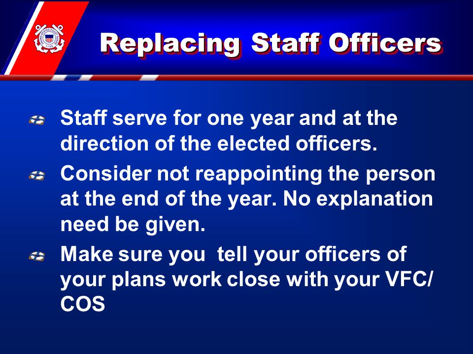 Replacing Staff Officers Staff serve for one year and at the direction of the elected officers.